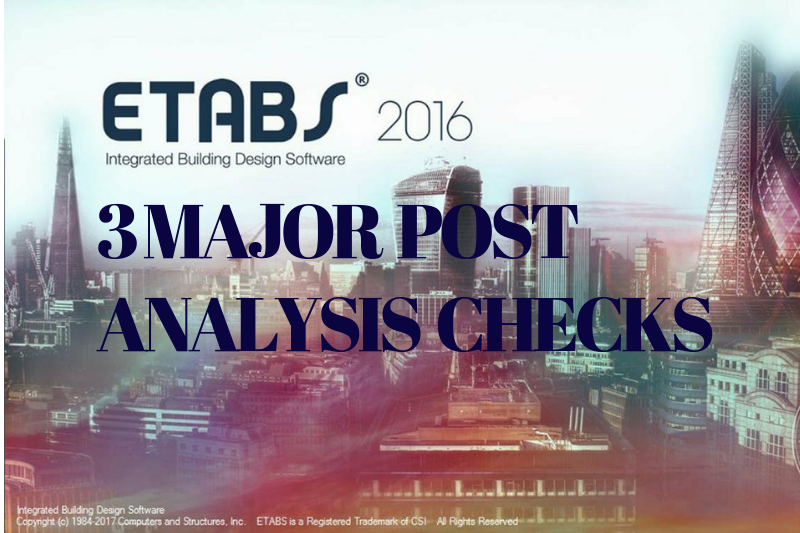 3 Major Post Analysis Checks in ETABS | | The Structural World