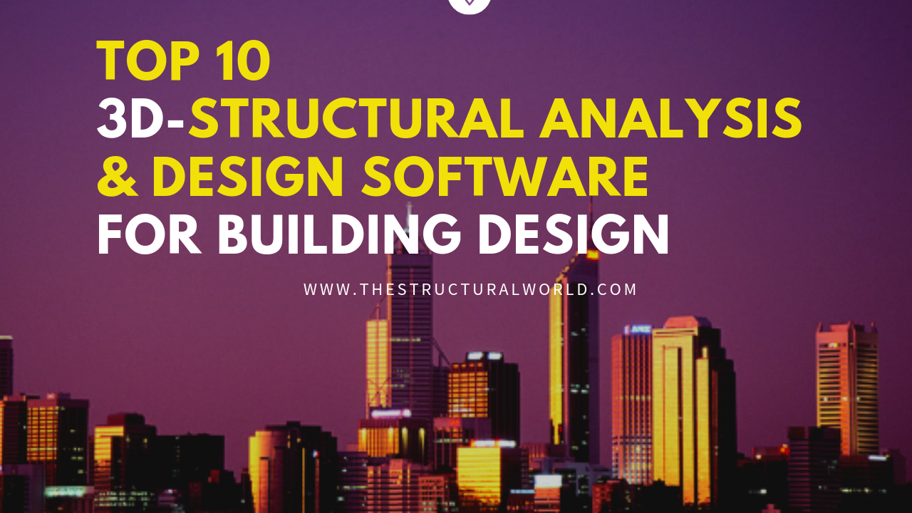 Top 10 3d Structural Analysis And Design Software For Building Design The Structural World
